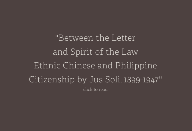 Between the Letter and Spirit of the Law: Ethnic Chinese and Philippine Citizenship by Jus Soli, 1899-1947