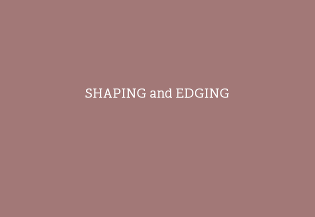 SHAPING AND EDGING