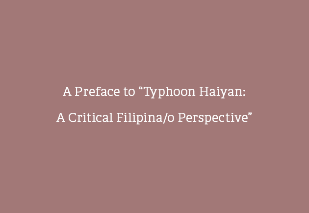 "A Preface to ""Typhoon Haiyan: A Critical Filipina/o Perspective"""