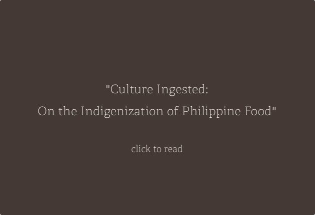 Culture Ingested: On the Indigenization of Philippine Food