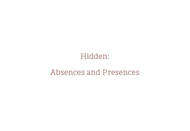 Hidden: Absences and Presences